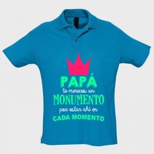 Polo manga corta Día de Padre: papa te mereces un monumento
