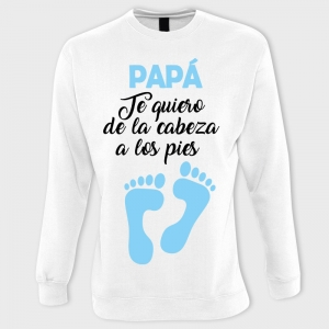 Sudadera día del Padre: papa te quiero de la cabeza a los pies