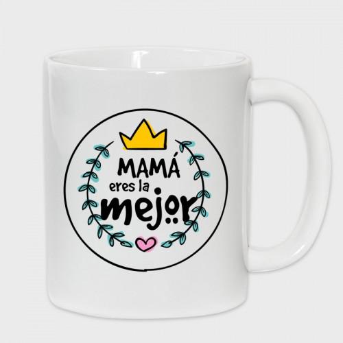 Taza Día de la Madre: Mamá eres la mejor