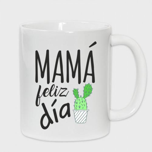 Taza Día de la Madre: Mamá feliz día